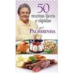 Livro - 50 Receitas Fáceis e Rápidas por Palmirinha