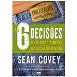Livro - 6 Decisões Mais Importantes que Você Vai Tomar na Sua Vida
