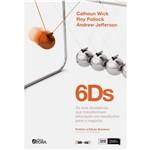 Livro - 6Ds - as Seis Diciplinas que Transformam Educação em Resultados para o Negócio