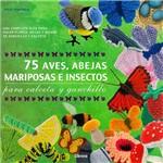 Livro - 75 Aves, Abejas Mariposas e Insectos para Calceta Y Ganchillo