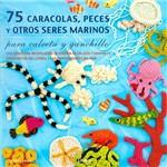 Livro - 75 Caracolas, Peces Y Otros Seres Marinos para Calceta Y Ganchillo
