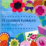 Livro - 75 Cuadros Florales para Calceta