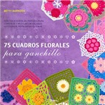 Livro - 75 Cuadros Florales para Ganchillo