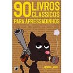 Livro - 90 Livros Clássicos para Apressadinhos