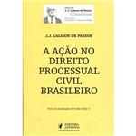 Livro - a Ação no Direito Processual Civil Brasileiro