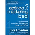 Livro - a Agência de Marketing Ideal: o Manual de Conceitos e Estratégia para o Século XXI