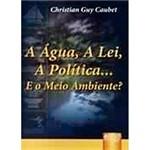 Livro - a Água, a Lei, a Política e o Meio Ambiente