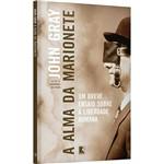 Livro - a Alma da Marionete: um Breve Ensaio Sobre a Liberdade Humana - 1ª Ed.