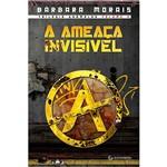 Livro - a Ameaça Invisível - Trilogia Anômalos - Vol. 2