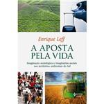Livro - a Aposta Pela Vida : Imaginação Sociológica e Imaginários Sociais Nos Territórios Ambientais do Sul