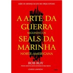 Livro - a Arte da Guerra Segundo os Seals da Marinha Norte-americana