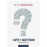 Livro - a Arte de Questionar: a Filosofia do Dia a Dia