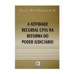 Livro - a Atividade Recursal Civil na Reforma do Judiciário