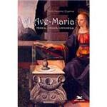 Livro - a Ave-Maria: História, Conteúdo, Controvérsias