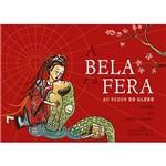 Livro - a Bela e a Fera: ao Redor do Globo