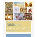 Livro - a Bíblia da Vida Após a Morte
