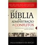 Livro - a Bíblia e a Administração de Conflitos: uma Ferramenta para as Relações Interpessoais a Partir de Cases Bíblicos