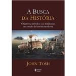 Livro - a Busca da História: Objetivos, Métodos e as Tendências no Estudo da História Moderna