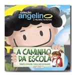 Livro a Caminho da Escola com Angelino, o Anjinho Distraído