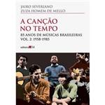 Livro - a Canção no Tempo: 85 Anos de Músicas Brasileiras - 1958-1985 - Vol. 2