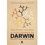 Livro - a Causa Sagrada de Darwin