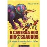 Livro - a Caverna dos Dinossauros: o Ataque do Monstro de Três Chifres - Vol. 2