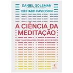 Livro - a Ciência da Meditação: Como Transformar Seu Cérebro, a Mente e Corpo