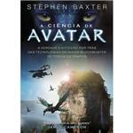 Livro - a Ciência de Avatar: a Verdade e a Ficção por Trás das Tecnologias do Maior Blockbuster de Todos os Tempos