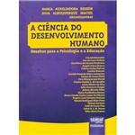 Livro - a Ciência do Desenvolvimento Humano: Desafios para a Psicologia e a Educação