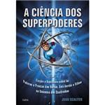 Livro - a Ciência dos Superpoderes