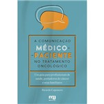 Livro - a Comunicação Médico-paciente no Tratamento Oncológico