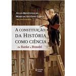 Livro - a Constituição da História Como Ciência: de Ranke a Braudel