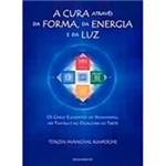 Livro - a Cura Através da Forma, da Energia e da Luz