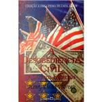 Livro - a Desobediência Civil e Outros Contos - Coleção a Obra-Prima de Cada Autor