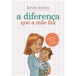 Livro - a Diferença que a Mãe Faz: Transforme Seu Filho Num Homem Extraordinário