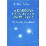 Livro - a Dimensão Galáctica da Astrologia
