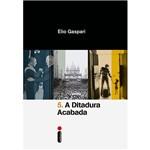 Livro - a Ditadura Acabada - Vol. 5