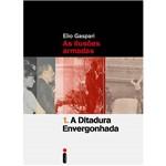 Livro - a Ditadura Envergonhada: as Ilusões Armadas (Volume 1)
