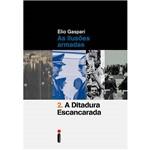 Livro - a Ditadura Escancarada: as Ilusões Armadas (Volume 2)