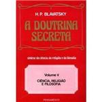 Livro - a Doutrina Secreta: Síntese da Ciência, Religião e Filosofia - Vol.5