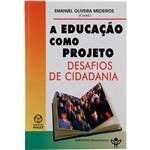 Livro - a Educação Como Projeto