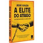 Livro - a Elite do Atraso: da Escravidão à Lava Jato
