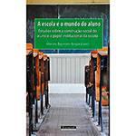 Livro - a Escola e o Mundo do Aluno: Estudos Sobre a Construção Social do Aluno e o Papel Institucional da Escola