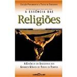Livro - a Essência das Religiões: a Essência da Sabedoria dos Grandes Gênios de Todos os Tempos