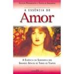 Livro - a Essência do Amor - Essência da Sabedoria dos Grandes Gênios de Todos os Tempos