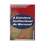 Livro - a Estrutura Institucional do Mercosul