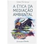 Livro - a Ética da Mediação Ambiental