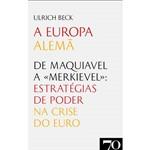 Livro - a Europa Alemã - de Maquiavel a «Merkievel»: Estratégias de Poder na Crise do Euro