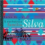 Livro - a Excêntrica Família Silva