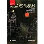 Livro - a Experiência da Imagem na Etnografia